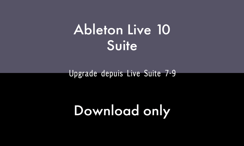 Ableton LIVE 10 SUITE - UPG SUITE 7-9 - DOWNLOAD - Image principale