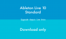 Ableton LIVE 10 STANDARD - UPG INTRO - DOWNLOAD