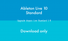 Ableton LIVE 10 STANDARD - UPG STANDARD 1-9 - DOWNLOAD