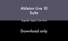 Ableton LIVE 10 SUITE - UPG INTRO - DOWNLOAD