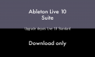 Ableton LIVE 10 SUITE - UPG 10 STANDARD - DOWNLOAD